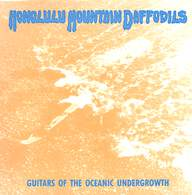 Honolulu Mountain Daffodils: Guitars Of The Oceanic Undergrowth