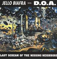 Jello Biafra / D.O.A. (2): Last Scream Of The Missing Neighbors