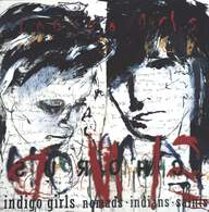 Indigo Girls: Nomads · Indians · Saints
