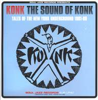 Konk: The Sound Of Konk (Tales Of The New York Underground 1981-88)