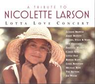 Various: A Tribute To Nicolette Larson - Lotta Love Concert