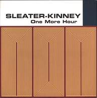 Sleater-Kinney: One More Hour