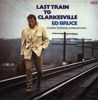 Ed Bruce: Last train to clarkesville