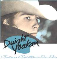 Dwight Yoakam: Guitars, Cadillacs, Etc., Etc.