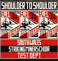 South Wales Striking Miners Choir/Test Dept.: Shoulder To Shoulder