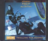 Johnny Hoy & The Bluefish: Trolling The Hootchy
