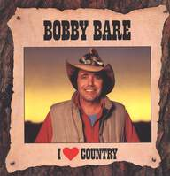 Bobby Bare: I Love Country