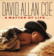 David Allan Coe: A Matter Of Life... And Death