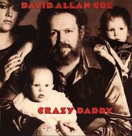 David Allan Coe: Crazy Daddy