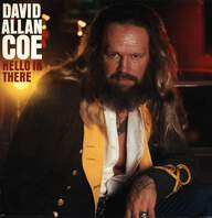 David Allan Coe: Hello In There