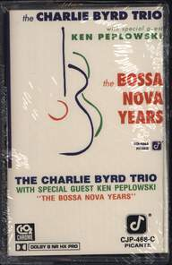 Charlie Byrd Trio/Ken Peplowski: The Bossa Nova Years