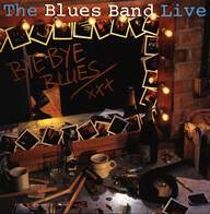 The Blues Band: Bye Bye Blues - The Blues Band Live