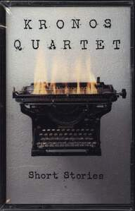 Kronos Quartet: Short Stories