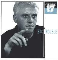 Heaven 17: (Big) Trouble