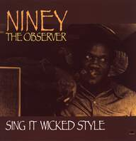 Niney the Observer: Sing It Wicked Style