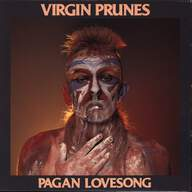 Virgin Prunes: Pagan Lovesong