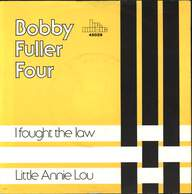 The Bobby Fuller Four: I Fought The Law / Little Annie Lou