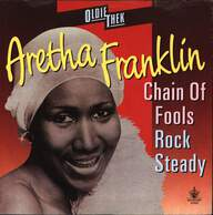 Aretha Franklin: Chain Of Fools / Rock Steady