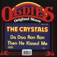 The Crystals: Da Doo Ron Ron / Then He Kissed Me