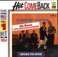 The Crew Cuts: Sh-Boom (Life Could Be A Dream) / I Spoke Too Soon