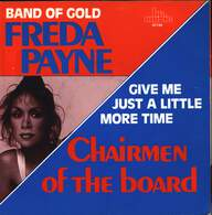Freda Payne/Chairmen Of The Board: Band Of Gold / Give Me Just A Little More Time
