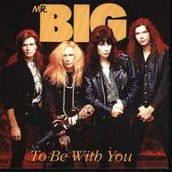 Mr Big: To Be With You
