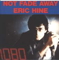 Eric Hine: Not Fade Away
