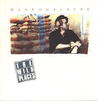 Dan Fogelberg: The Wild Places
