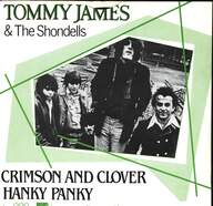 Tommy James & The Shondells: Crimson And Clover / Hanky Panky