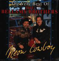 Bellamy Brothers: Neon Cowboy (The Very Best Of The Bellamy Brothers)