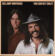 Bellamy Brothers: You Can Get Crazy