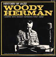 Woody Herman And His Orchestra: Jumpin' With Woody Herman's First Herd