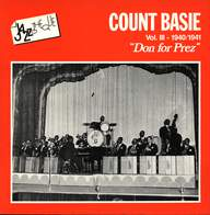 "Count Basie: Count Basie Vol.III-1940-1941 ""Don for Prez"""