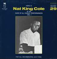 Nat King Cole: At His Rare Of All Rarest Performance Vol. 1