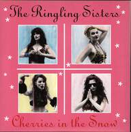 The Ringling Sisters: Cherries In The Snow