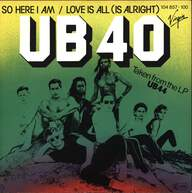 Ub40: So Here I Am / Love Is All (Is Alright)