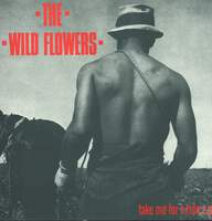 The Wild Flowers: Take Me For A Ride E.P.