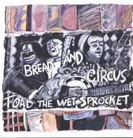Toad The Wet Sprocket: Bread And Circus