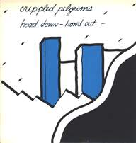 The Crippled Pilgrims: Head Down - Hand Out