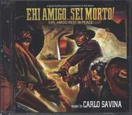 Carlo Savina: Ehi Amigo... Sei Morto! (Ehy, Amigo Rest In Peace) (Original Soundtrack)