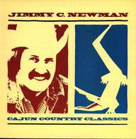 Jimmy C. Newman: Cajun Country Classics