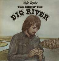 Chip Taylor: This Side Of The Big River