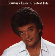 Conway Twitty: Conway´s Latest Greatest Hits