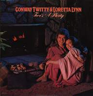 Conway Twitty & Loretta Lynn: Two's A Party
