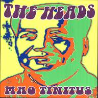 The Heads (2): Mao Tinitus