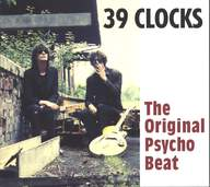 39 Clocks: The Original Psycho Beat