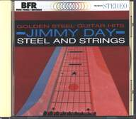 Jimmy Day: Golden Steel Guitar Hits - Steel And Strings