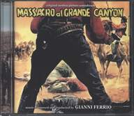 Gianni Ferrio: Massacro Al Grande Canyon (Original Motion Picture Soundtrack)