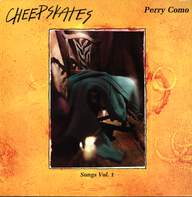 The Cheepskates: Songs Vol. 1 Perry Como