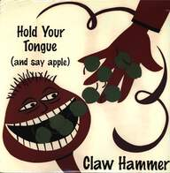 Claw Hammer: Hold Your Tongue (And Say Apple)
